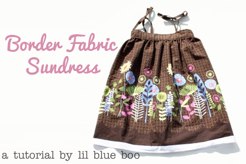 DIY border fabric sundress sewing tutorial via lilblueboo.com