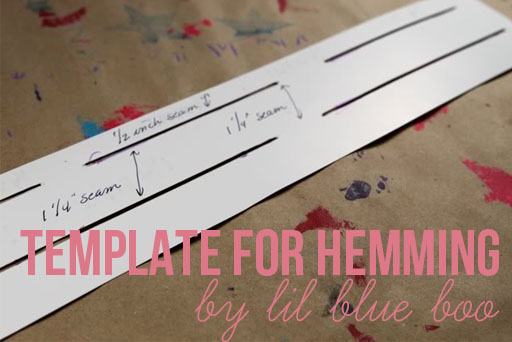 A template for hemming via lilblueboo.com