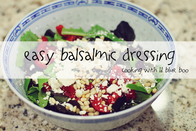 Easy Balsamic Dressing and Salad Recipe via lilblueboo.com