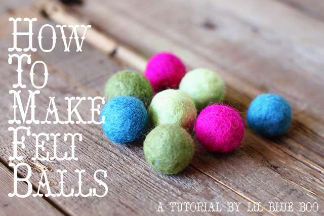 How to Make Felt Balls (Wet Felting 101) tutorial via lilblueboo.com