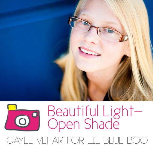 Photographing in Open Shade by Gayle Vehar via lilblueboo.com