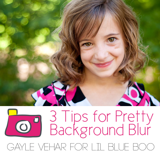 3 Tips for Pretty Background Blur by @gayle vehar via lilblueboo.com #photography