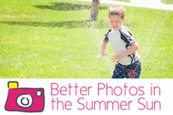 better photos in the summer sun by gayle vehar for lilblueboo