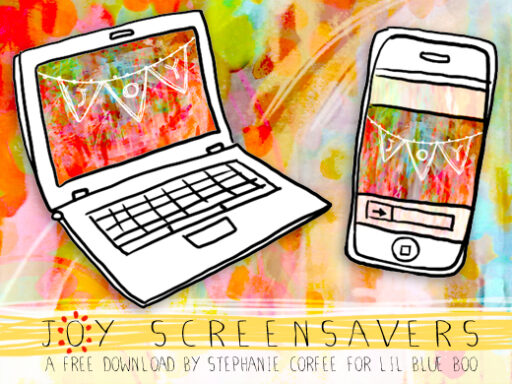 Free Joy Screensaver Download by Stephanie Corfee for lilblueboo.com