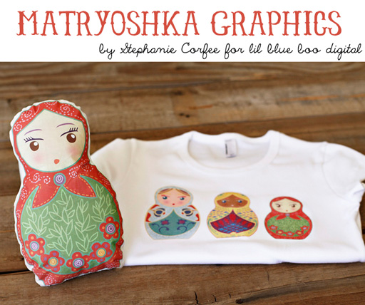 Matryoshka Graphics by Stephanie Corfee and Lil Blue Boo via lilblueboo.com