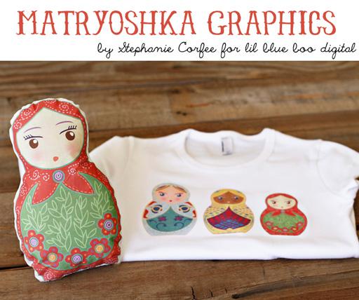 Matryoshka Graphics by Stephanie Corfee and Lil Blue Boo via lilblueboo.com