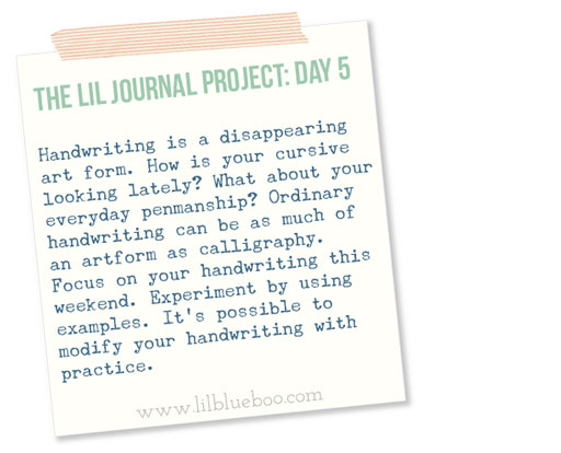 The Lil Journal Project Day 5 (Handwriting and Link Up) via lilblueboo.com