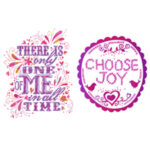 Choose Joy and One of Me Art