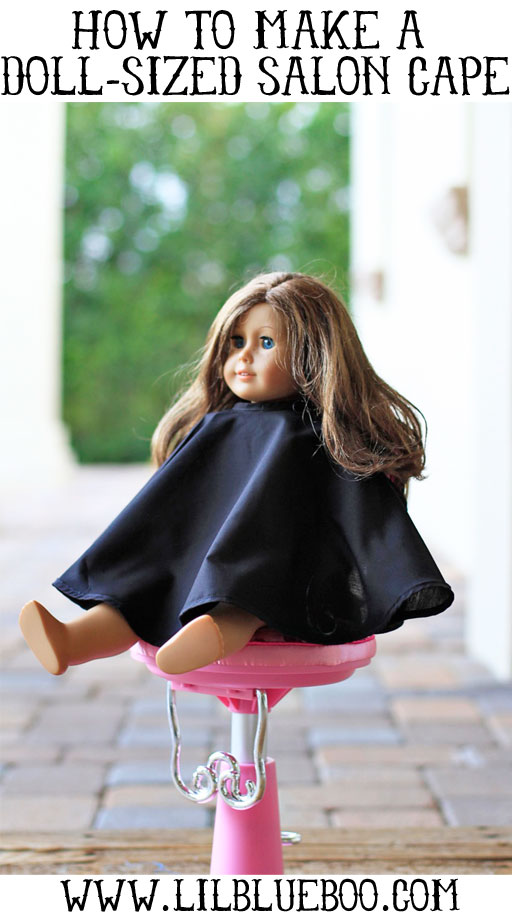 "How to make a salon cape for an American Girl doll or 18"" doll via lilblueboo.com #americangirl #tutorial"