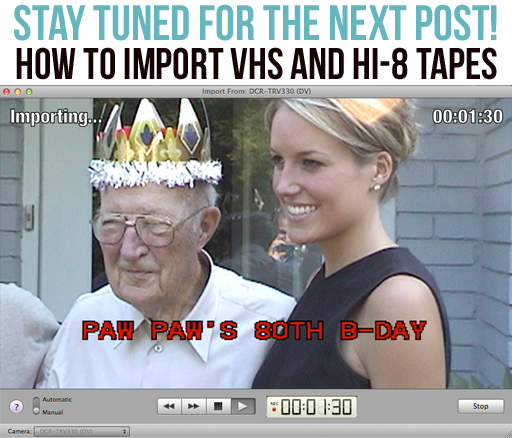 How to import vhs and hi-8 tapes into iMovie via lilblueboo.com
