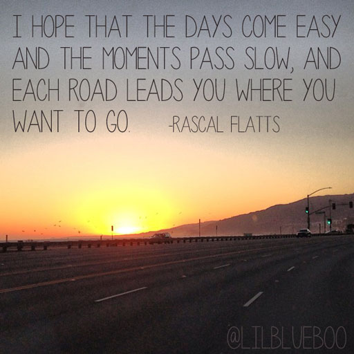 i hope the days come easy via lilblueboo.com #quote