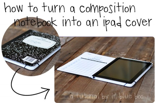 How to make an iPad Cover from a composition book Ashley Hackshaw / Lil Blue Boo
