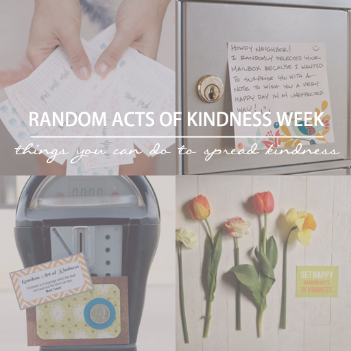 Random Acts of Kindness Week: things you can do to spread kindness via Ashley Hackshaw / lilblueboo.com