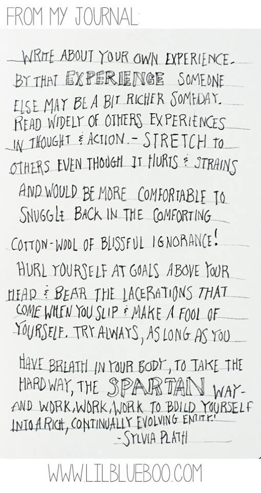 Stretch to others (where you look is where you go) via lilblueboo.com #quote Sylvia Plath Quote from my journal
