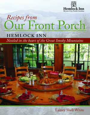 Recipes from our front porch by Hemlock Inn / Lainey Shell White