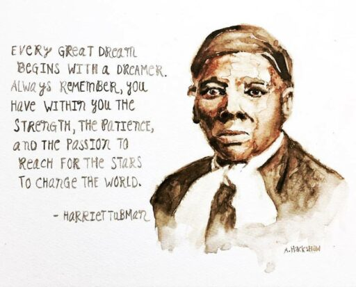 Harriet Tubman painting and quote - Every Great Dream begins - Black History Month quotes